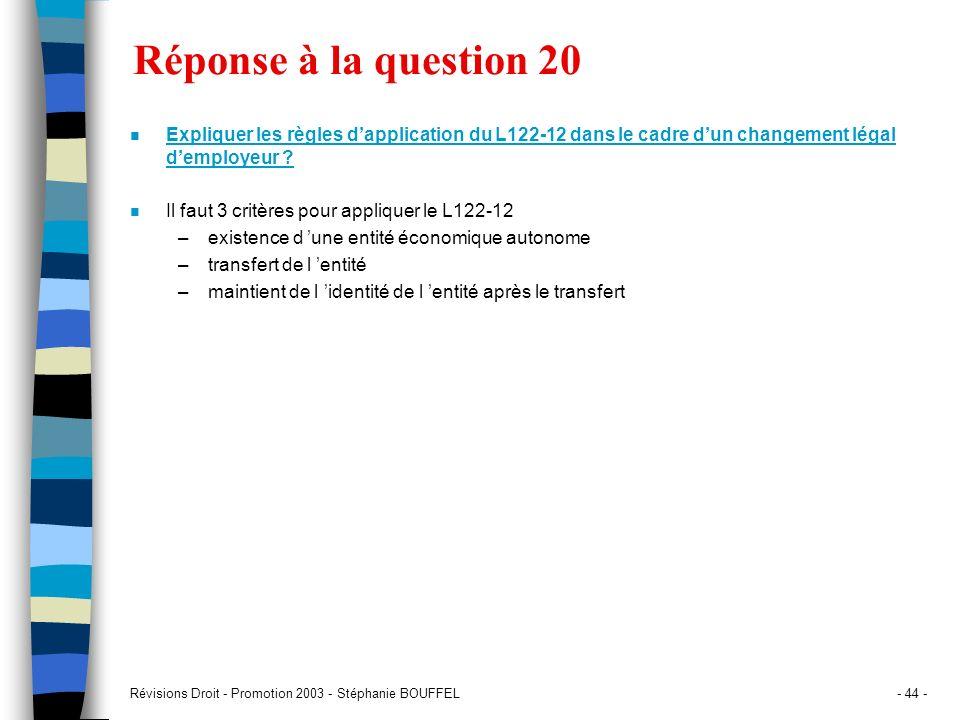 Réponse à la question 20 Expliquer les règles d'application du L122-12 dans le cadre d'un changement légal d'employeur