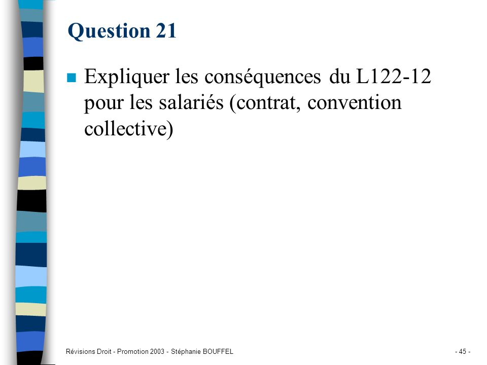 Question 21 Expliquer les conséquences du L122-12 pour les salariés (contrat, convention collective)