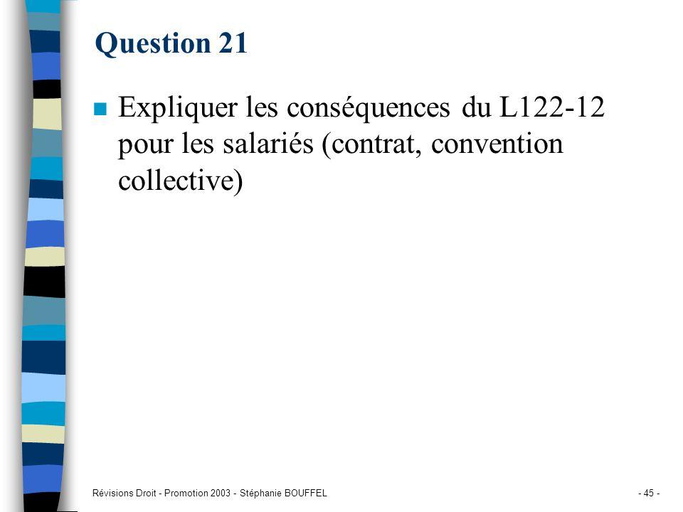 Question 21Expliquer les conséquences du L122-12 pour les salariés (contrat, convention collective)