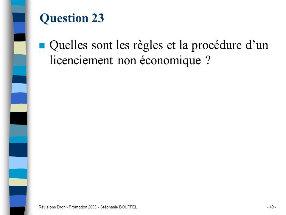 Question 23 Quelles sont les règles et la procédure d'un licenciement non économique .