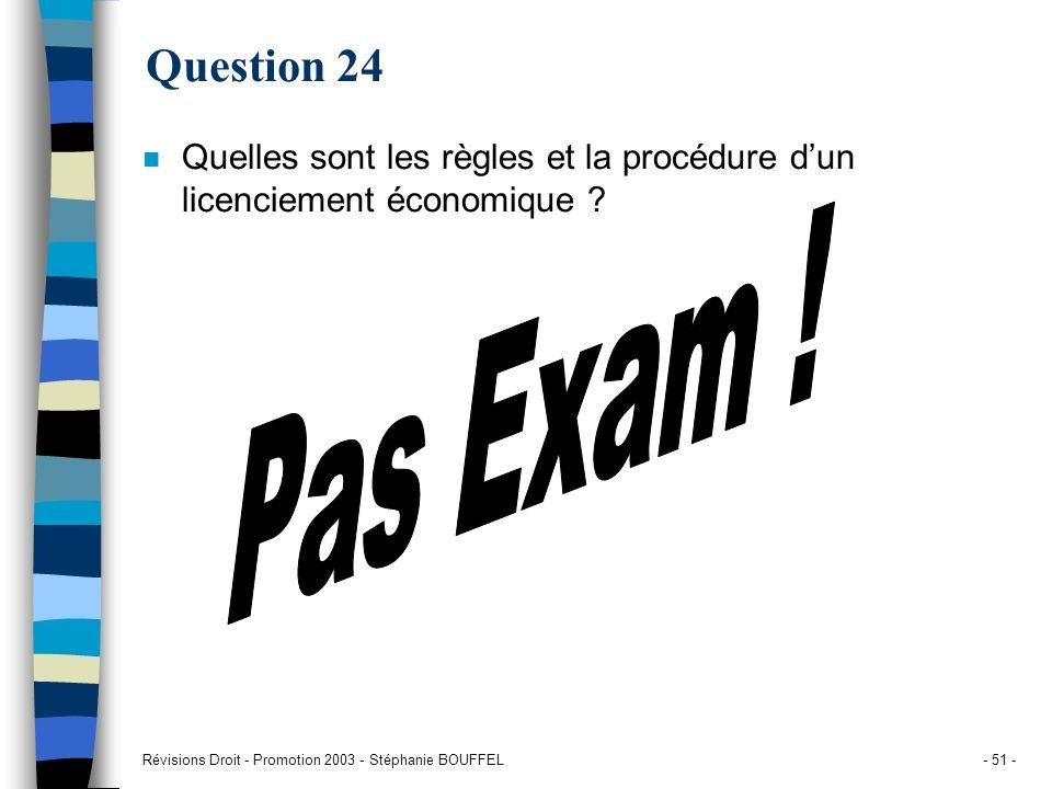 Question 24Quelles sont les règles et la procédure d'un licenciement économique .