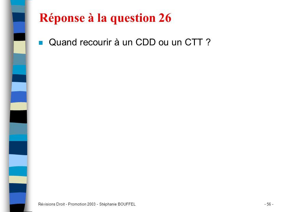 Réponse à la question 26 Quand recourir à un CDD ou un CTT