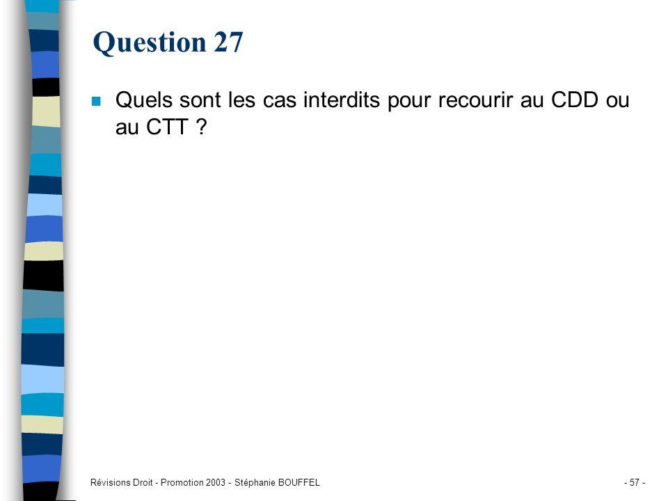 Question 27 Quels sont les cas interdits pour recourir au CDD ou au CTT .