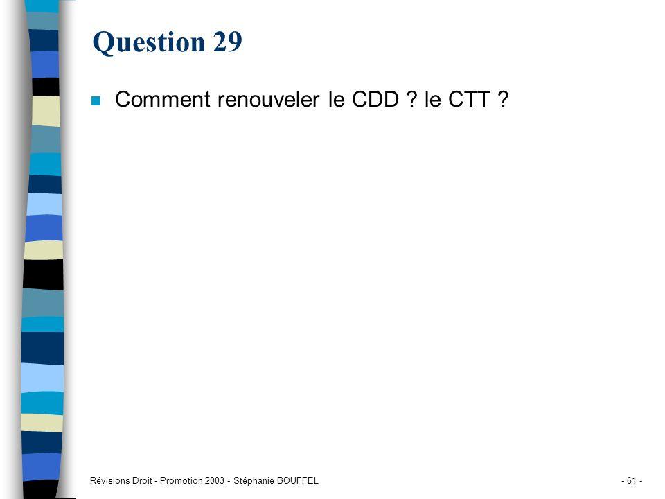 Question 29 Comment renouveler le CDD le CTT