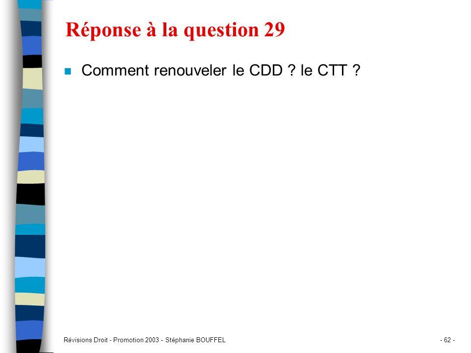 Réponse à la question 29 Comment renouveler le CDD le CTT