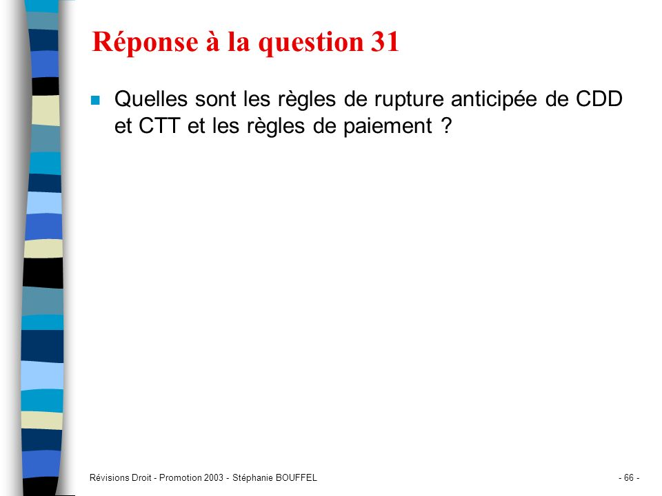 Réponse à la question 31 Quelles sont les règles de rupture anticipée de CDD et CTT et les règles de paiement