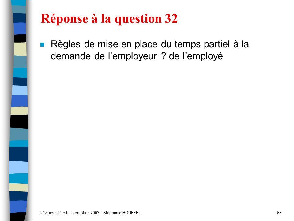Réponse à la question 32 Règles de mise en place du temps partiel à la demande de l'employeur de l'employé