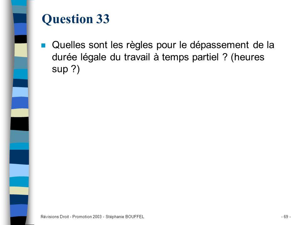 Question 33 Quelles sont les règles pour le dépassement de la durée légale du travail à temps partiel (heures sup )