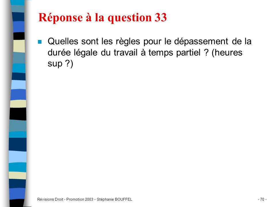 Réponse à la question 33 Quelles sont les règles pour le dépassement de la durée légale du travail à temps partiel (heures sup )