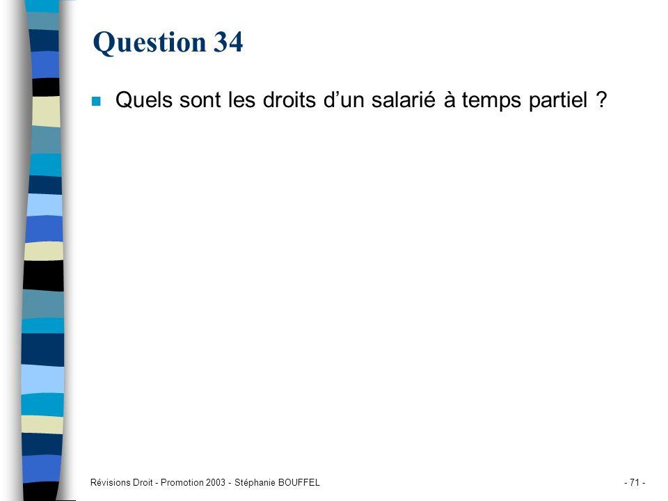 Question 34 Quels sont les droits d'un salarié à temps partiel