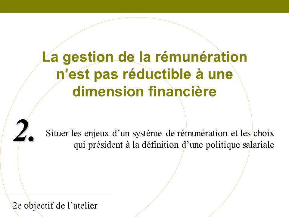 La gestion de la rémunération n'est pas réductible à une dimension financière