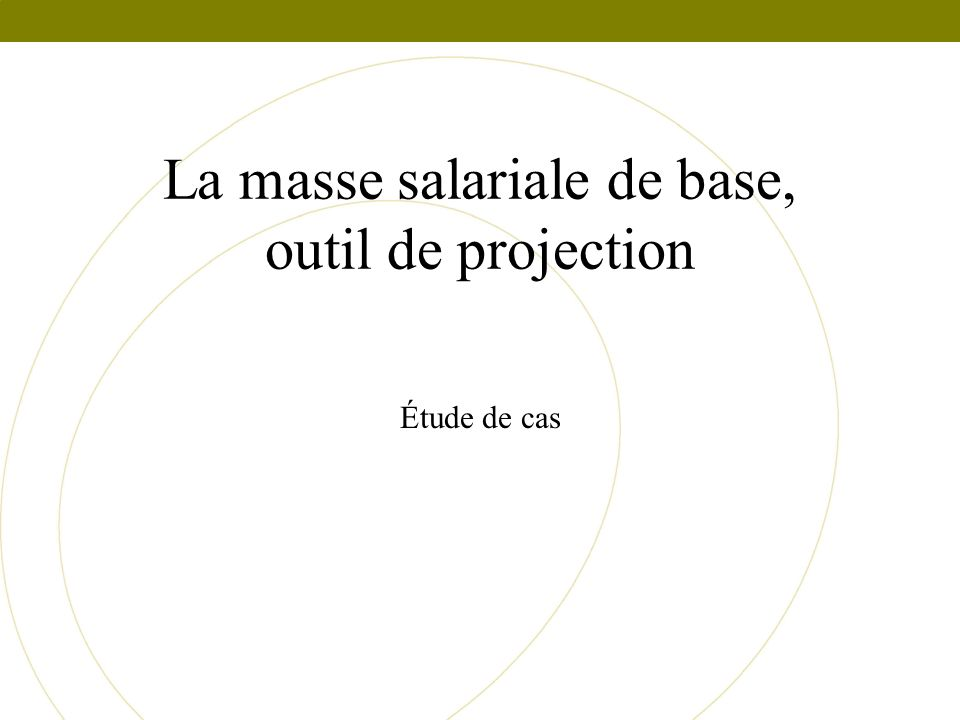 La masse salariale de base, outil de projection