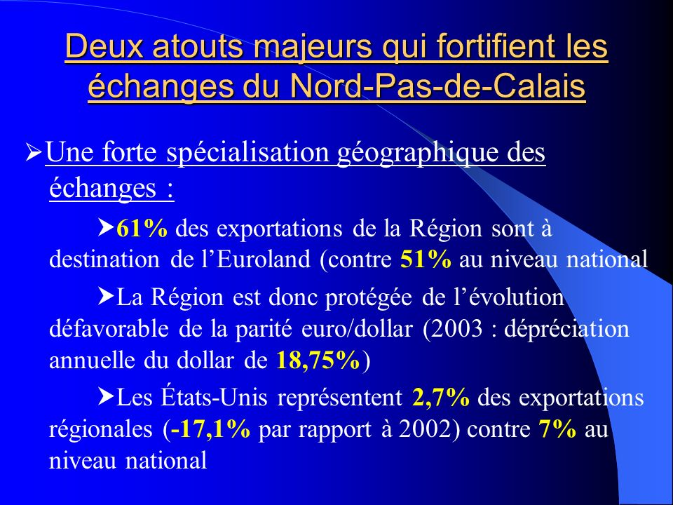 Deux atouts majeurs qui fortifient les échanges du Nord-Pas-de-Calais