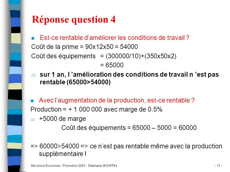 Coût des équipements = 65000 – 5000 = 60000