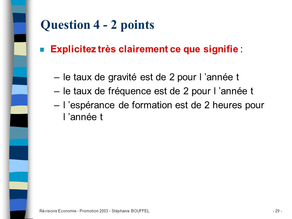 Question 4 - 2 points Explicitez très clairement ce que signifie :
