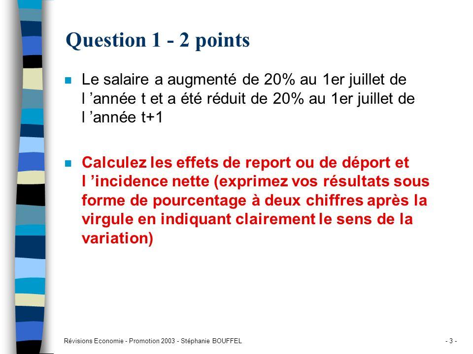 Question 1 - 2 points Le salaire a augmenté de 20% au 1er juillet de l 'année t et a été réduit de 20% au 1er juillet de l 'année t+1.