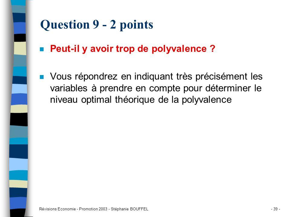 Question 9 - 2 points Peut-il y avoir trop de polyvalence