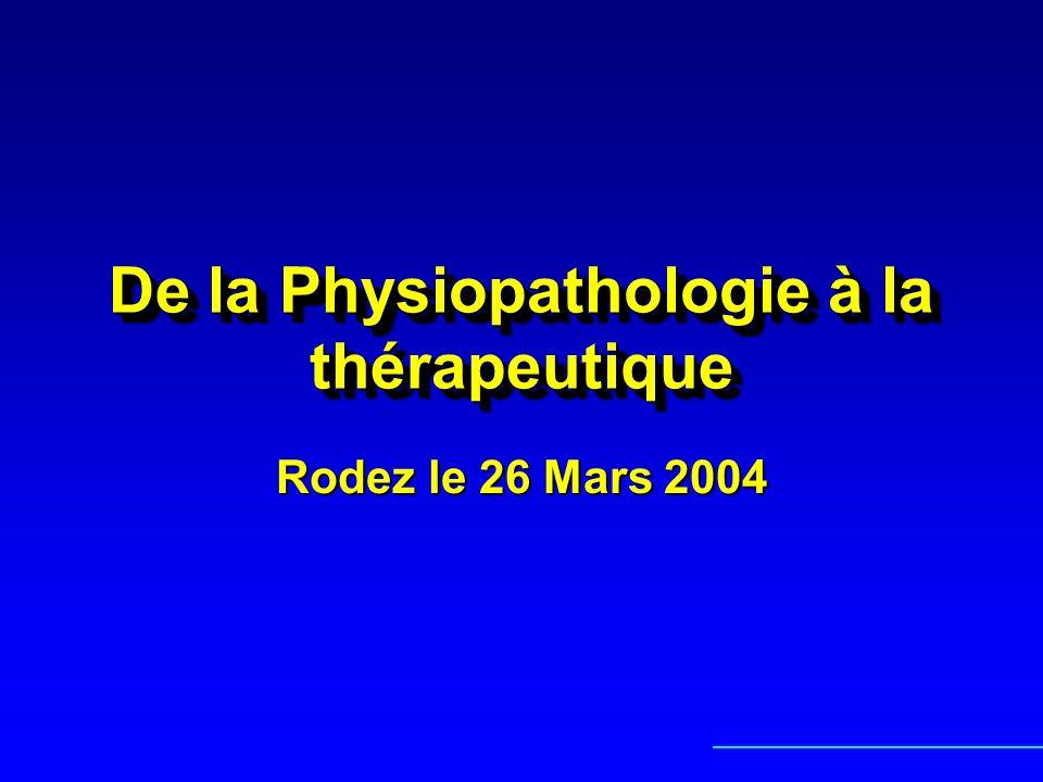 De la Physiopathologie à la thérapeutique