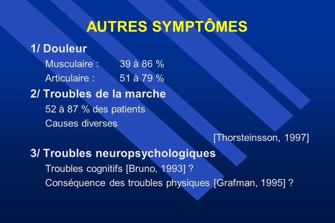AUTRES SYMPTÔMES 1/ Douleur 2/ Troubles de la marche
