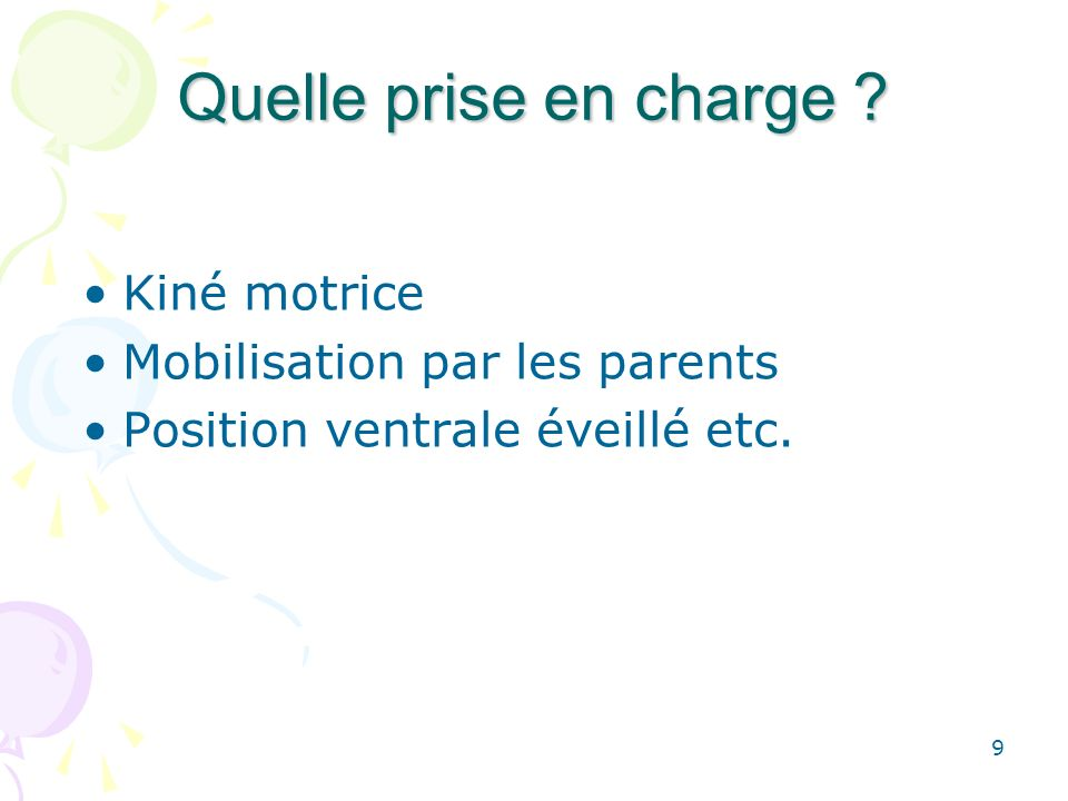 Quelle prise en charge Kiné motrice Mobilisation par les parents