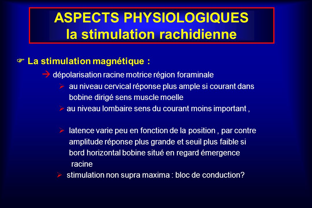 ASPECTS PHYSIOLOGIQUES la stimulation rachidienne