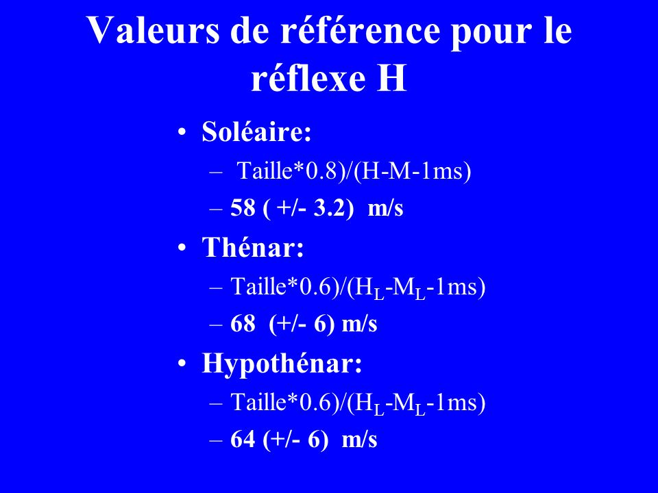 Valeurs de référence pour le réflexe H