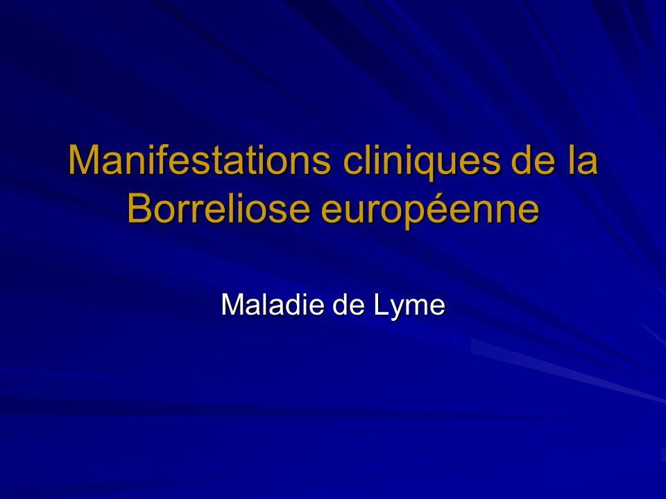 Manifestations cliniques de la Borreliose européenne
