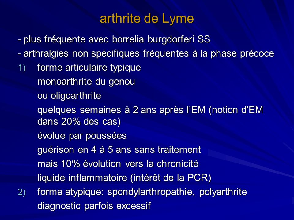 arthrite de Lyme - plus fréquente avec borrelia burgdorferi SS