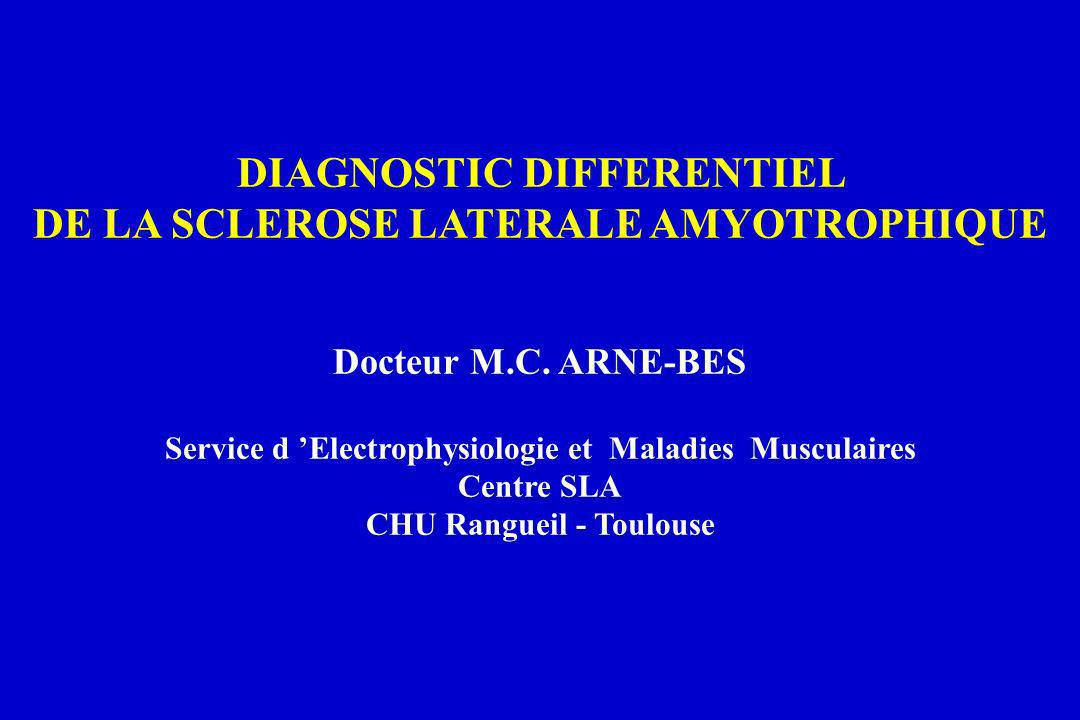DIAGNOSTIC DIFFERENTIEL DE LA SCLEROSE LATERALE AMYOTROPHIQUE