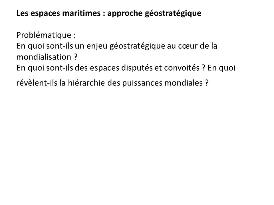 Les espaces maritimes : approche géostratégique