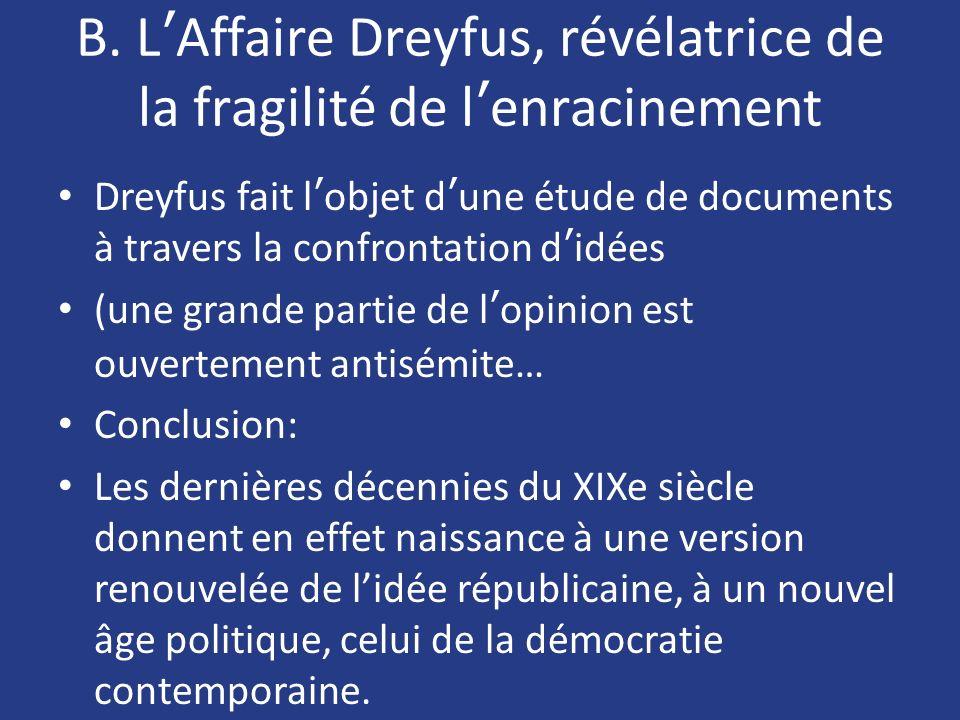 B. L'Affaire Dreyfus, révélatrice de la fragilité de l'enracinement