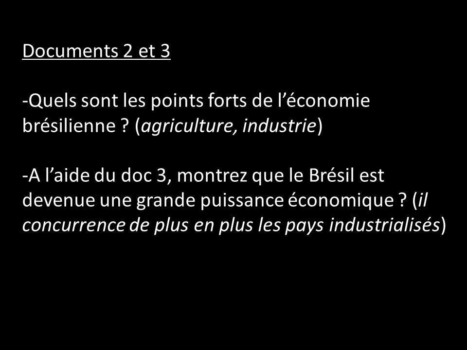 Documents 2 et 3 Quels sont les points forts de l'économie brésilienne (agriculture, industrie)