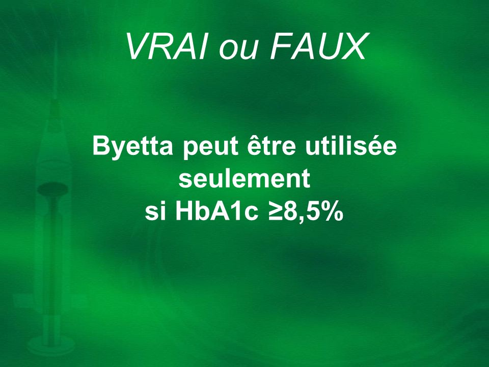 Byetta peut être utilisée seulement si HbA1c ≥8,5%