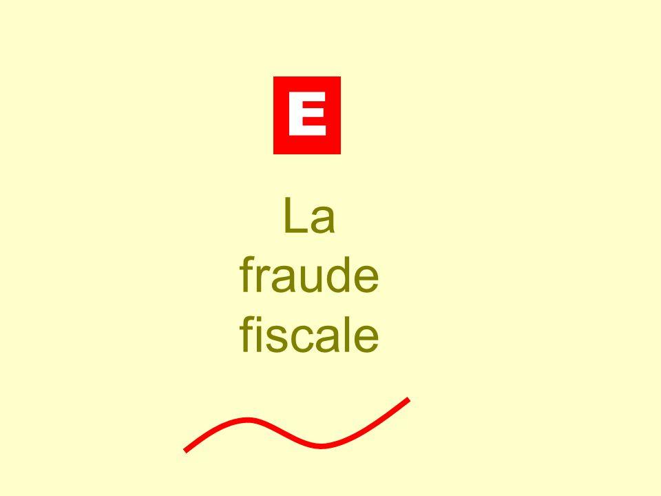 E La fraude fiscale