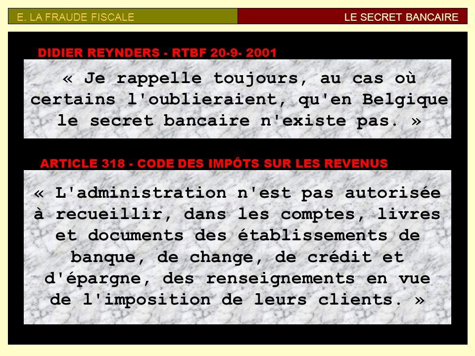 E. LA FRAUDE FISCALE LE SECRET BANCAIRE. DIDIER REYNDERS - RTBF 20-9- 2001.