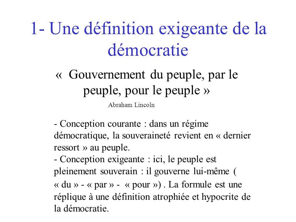 1- Une définition exigeante de la démocratie