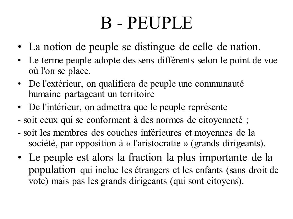 B - PEUPLE La notion de peuple se distingue de celle de nation.