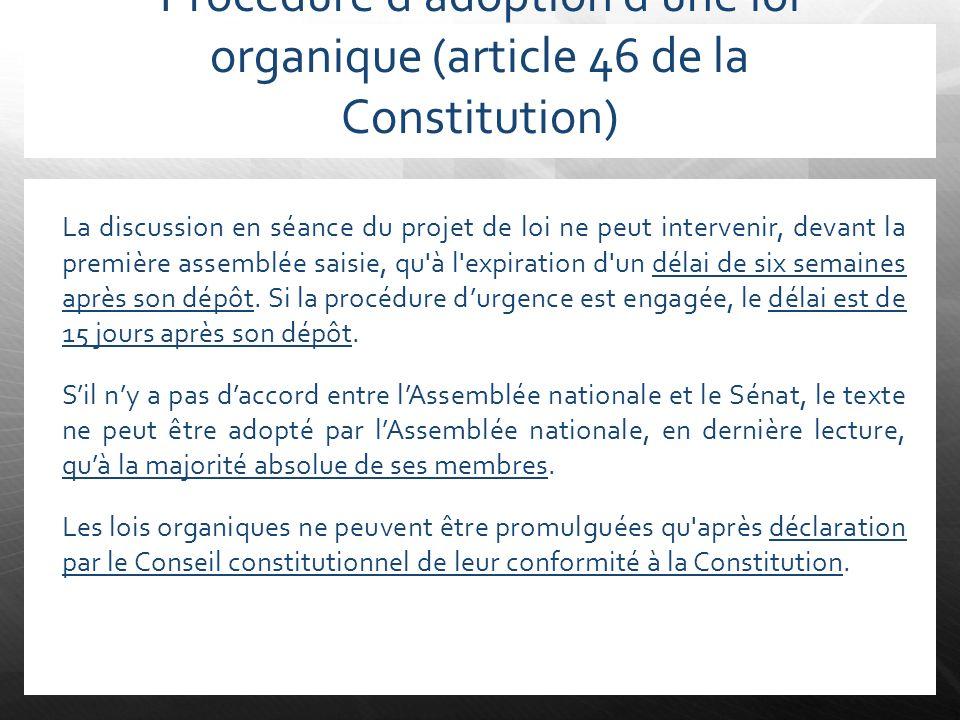 Procédure d'adoption d'une loi organique (article 46 de la Constitution)