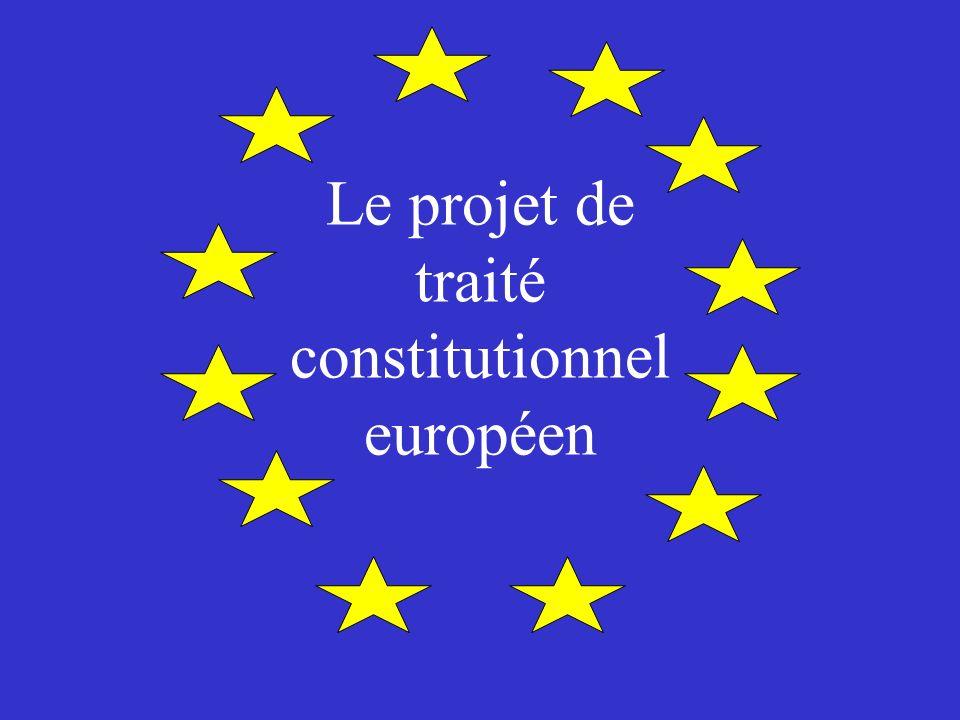 Le projet de traité constitutionnel européen