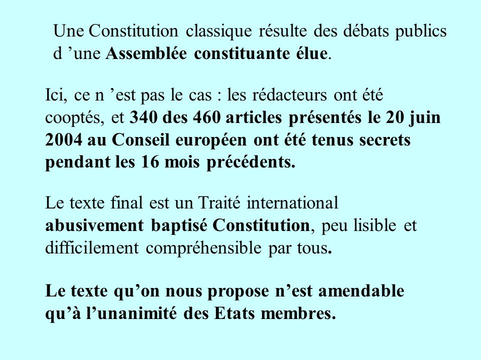 Une Constitution classique résulte des débats publics d 'une Assemblée constituante élue.