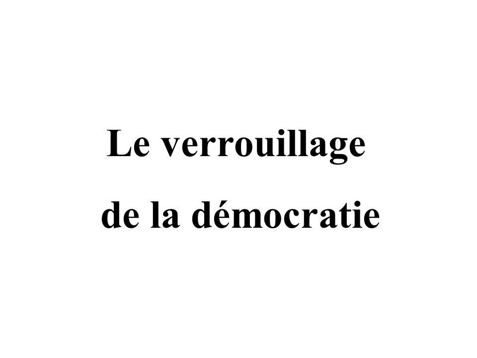 Le verrouillage de la démocratie