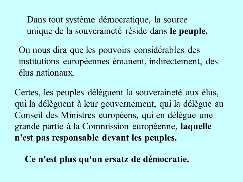 Dans tout système démocratique, la source unique de la souveraineté réside dans le peuple.