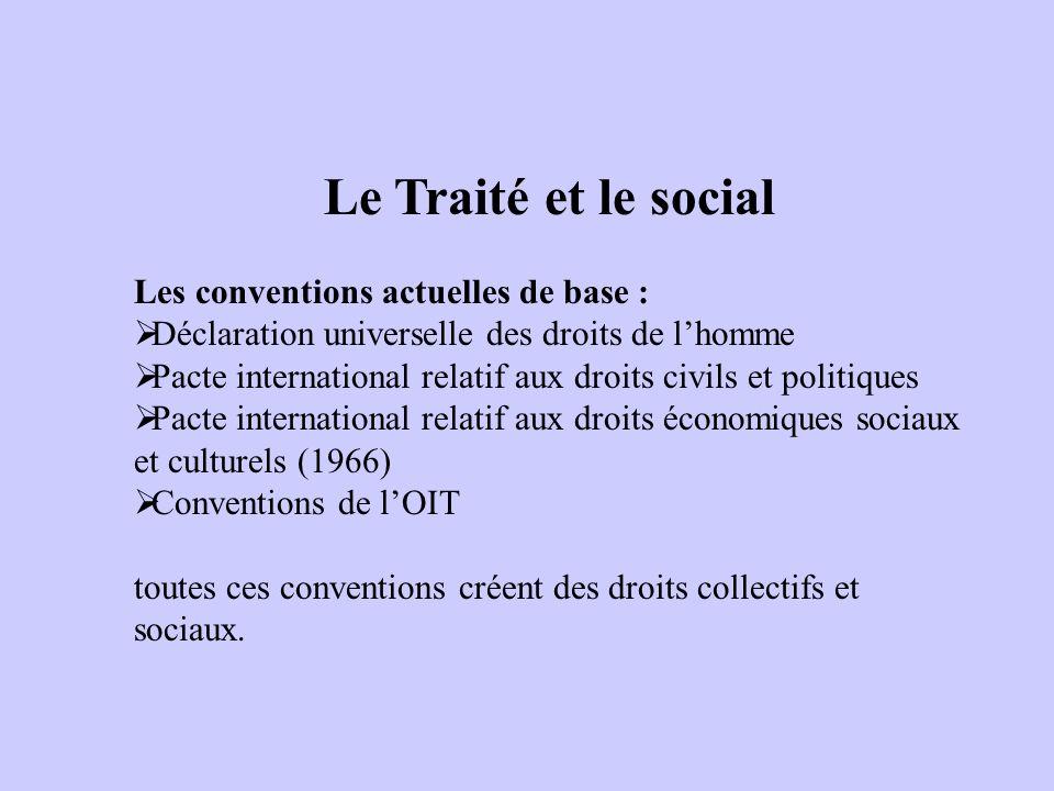 Le Traité et le social Les conventions actuelles de base :