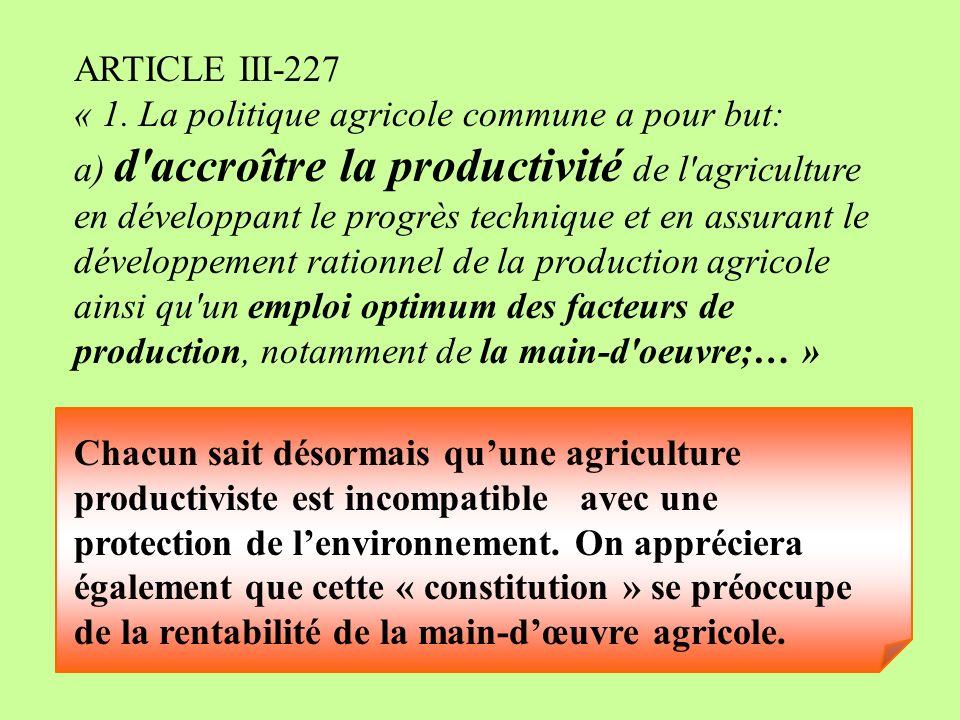ARTICLE III-227 « 1. La politique agricole commune a pour but: