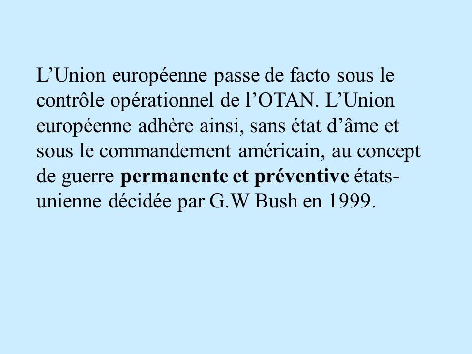 L'Union européenne passe de facto sous le contrôle opérationnel de l'OTAN.