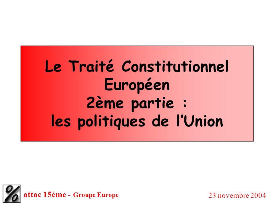 Le Traité Constitutionnel Européen 2ème partie : les politiques de l'Union