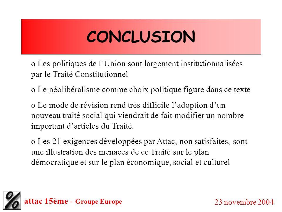 CONCLUSION Les politiques de l'Union sont largement institutionnalisées par le Traité Constitutionnel.