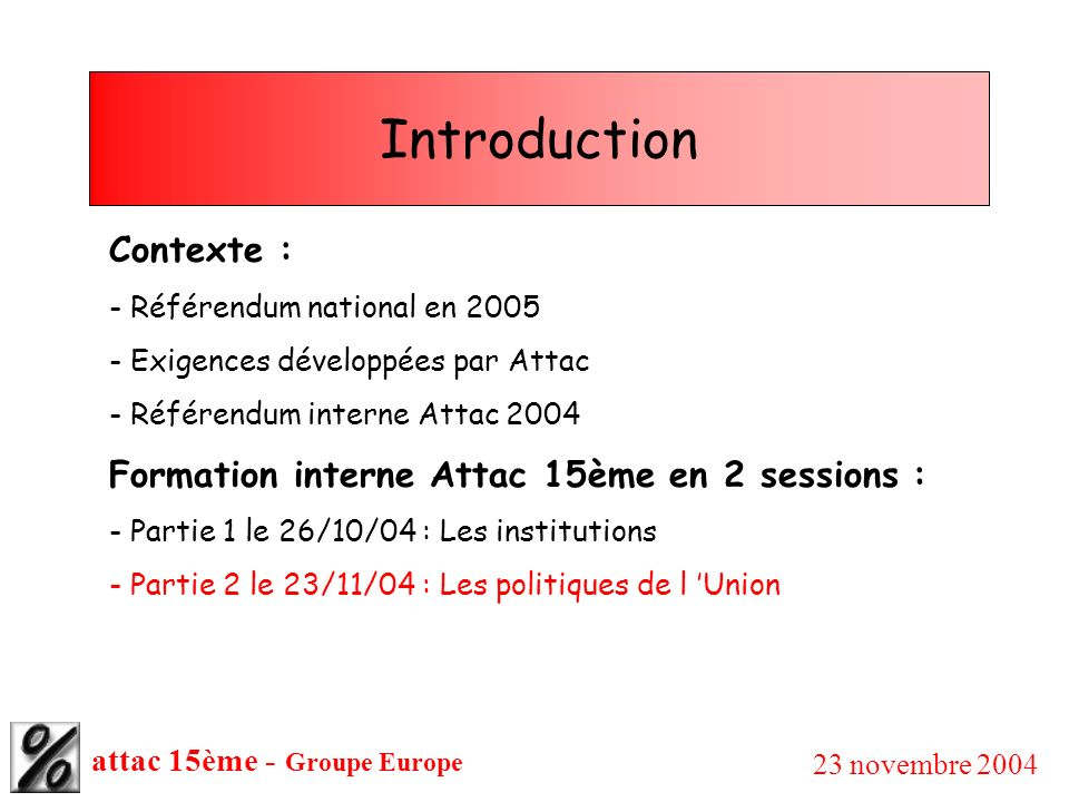 Introduction Contexte : Formation interne Attac 15ème en 2 sessions :