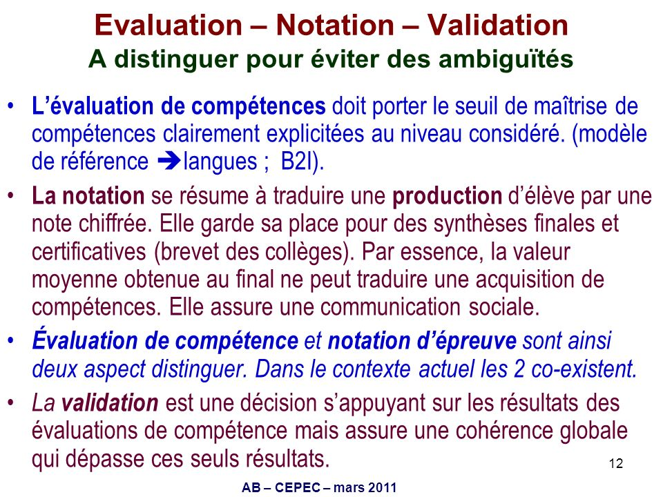 Evaluation – Notation – Validation A distinguer pour éviter des ambiguïtés