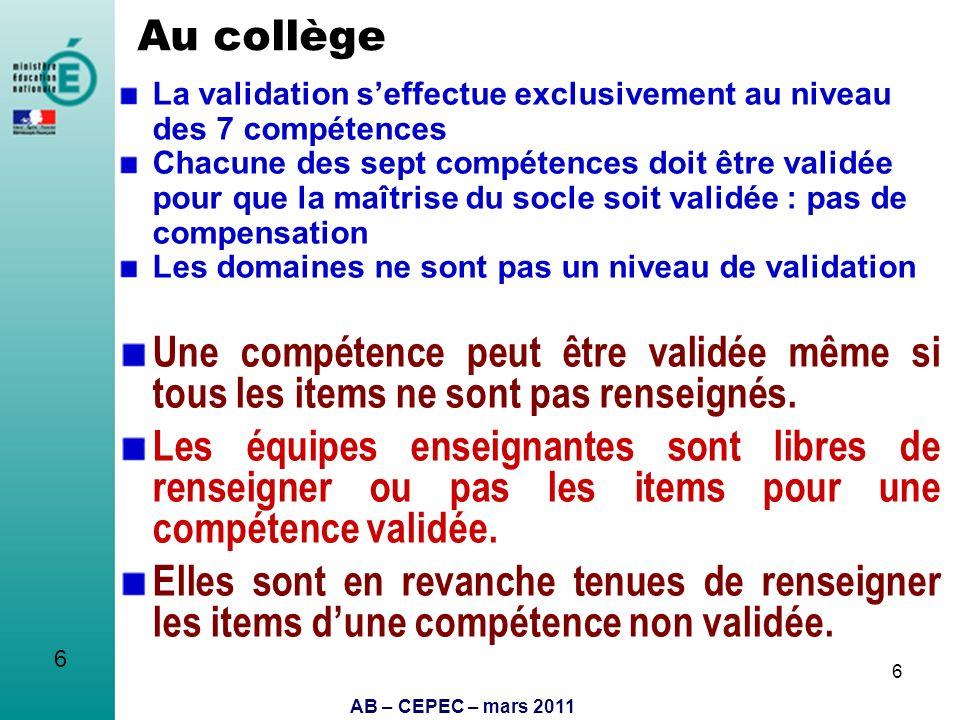 Au collège La validation s'effectue exclusivement au niveau des 7 compétences.